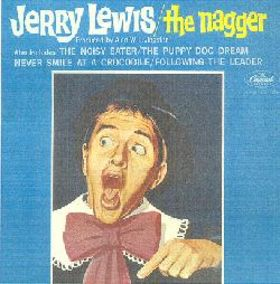 Jerry Lewis, The Nagger
